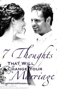 """7 Thoughts That Will Change Your Marriage: """"When you are looking for things to praise, you will find things to praise"""""""