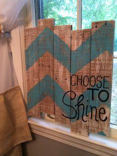 Pallet Art - Choose to Shine- Chevron