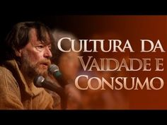 Yves de La Taille | Cultura da Vaidade e Consumo