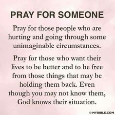 You will see some of these people in Heaven because of your Prayers. The Lord loves Compassionate Prayers.not only the Prayer of Faith. Praying For Someone, Praying For Others, Power Of Prayer, My Prayer, Daily Prayer, Prayer Quotes, Bible Quotes, Prayer Chain, Night Prayer