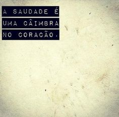 A saudade é uma câimbra no curacao. Longing is a cramp in the heart. The Words, More Than Words, Cool Words, Words Quotes, Me Quotes, Motivational Quotes, Inspirational Quotes, Sayings, Portuguese Words