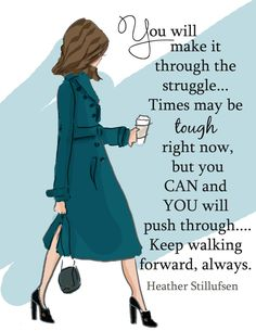 YOU will Make It through the Struggle by RoseHillDesignStudio