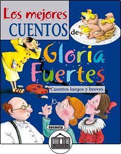 Los mejores cuentos de Gloria Fuertes (El Duende de Los Cuentos) de Gloria Fuertes ✿ Libros infantiles y juveniles - (De 6 a 9 años) ✿