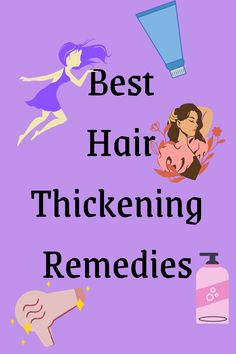 Best Hair Thickening Remedies