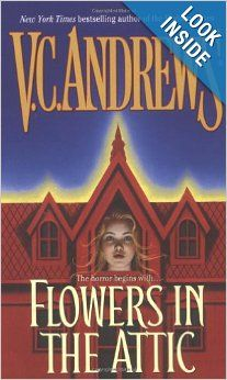 Flowers in the Attic (Dollanganger, Book 1) by V.C. Andrews