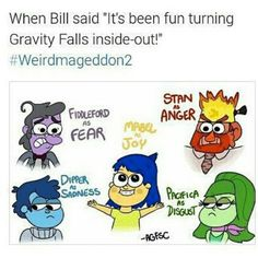 Dipper would probably be fear, maybe Ford would be sadness? Gravity Falls Funny, Gravity Falls Fan Art, Fall Memes, Reverse Falls, Fandom Crossover, Billdip, Fandoms, Cartoon Crossovers, Disney And More