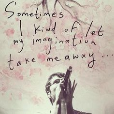 Sometimes I kind of let my imagination take me away. Adam Young - Owl City