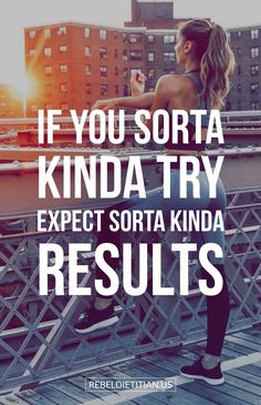 if you sorta kinda try expect sorta kinda results