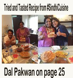 'It was like...coming home to mummy!, nostalgic!  I enjoyed every bit of easy cooking....And eating the heavenly 'Dal Pakwan'!  Everybody, Sindhi or not..should own a copy of '#SindhiCuisine', to enjoy the yummy recipes. And to bring back the memories of childhood! Thank you Gitoo Shafizada from Lagos for sharing the picture