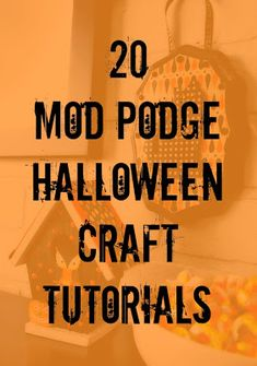 20 Mod Podge Halloween craft tutorials. http://modpodgerocksblog.com/2012/09/20-mod-podge-halloween-craft-tutorials.html