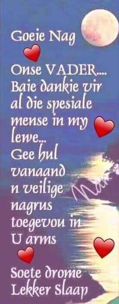 Baie Dankie, Afrikaanse Quotes, Goeie Nag, Night Quotes, Good Night, Sleep Tight, Amen, Friendship, Fancy