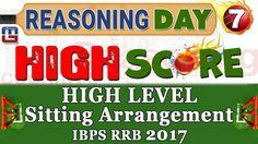 High Score | Sitting Arrangement High Level | Day 7 | Reasoning | Latest Tricks | IBPS RRB 2017   https://youtu.be/iHqmxRk9ahQ