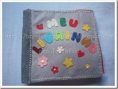 Brinquedo de Pano - Brinquedos Pedagógicos em Feltro: Livro de Feltro Infantil – Meu Livrinho