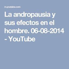 La andropausia y sus efectos en el hombre. 06-08-2014 - YouTube