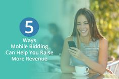 5 Ways Mobile Bidding Can Help You Raise More Revenue - Clairification Pure Data, Fundraising Events, Live Events, Sales And Marketing, 5 Ways, Event Planning, Charity, Competition, Canning