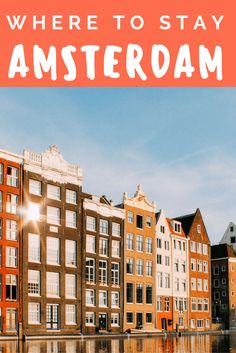 Where to Stay in Amsterdam: The Best Areas to Stay in Amsterdam, featuring the city's coolest neighborhoods. All written by a local expat!