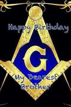 Happy birthday my dearest masonic happy birthday Masonic Order, Masonic Art, Masonic Lodge, Masonic Symbols, Happy Birthday Greetings, Happy Birthday Me, Good Deed Quotes, Birthday Quotes, Birthday Cards