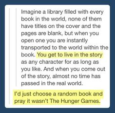 You get to live the story...