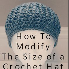 Crochet Hats Ideas How To Modify The Size of a Crochet Hat Pattern - Have you ever wanted to modify a crochet hat pattern but didn't know how? Click through and I will walk you through how to make those changes. Crochet Adult Hat, Bonnet Crochet, Gilet Crochet, Bag Crochet, Crochet Cap, Crochet Beanie, Crochet Scarves, Crochet Crafts, Crochet Clothes