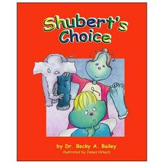 Shubert's Choice by Dr. Becky A. Bailey. Recommended for oral language development and conflict resolution skills in preschoolers.