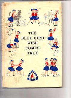 "Book made for ""Bluebird"" Campfire Girls (like the Brownies of Girl Scouts). I loved my little Blue Bird pin for my uniform collar."