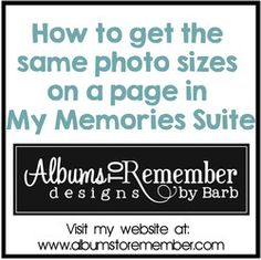 Tutorial on how to get all your photos the same size on a page in the My Memories Suite Software by Albums to Remember Designs