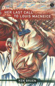 Her Last Call to Louis MacNeice by Ken Bruen