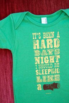 Hard Days Night Onesie... Oh. My. Gosh!!!!!!