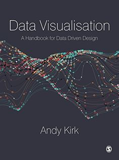 [Free eBook] Data Visualisation: A Handbook for Data Driven Design Author Andy Kirk, Web Design, Book Design, Design Trends, Data Science, Computer Science, Computer Technology, Technology Gadgets, Educational Technology, 3d Data Visualization