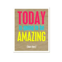 Typography Poster Digital Poster Print Neon Amazing Day - Today is going to be Amazing True Story Print Typography- Neon Digital Poster on Etsy, $15.00