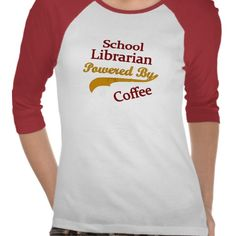 School Librarian Powered By Coffee T-shirts