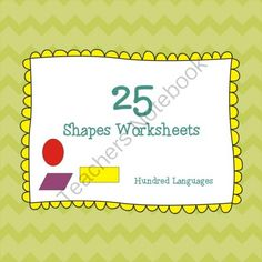 25 Shapes Worksheets from Hundred Languages on TeachersNotebook.com (25 pages)  - This set has 25 pages in PDF format.  The shapes presented are: Circle, triangle, square, rectangle, oval, diamond, pentagon and hexagon.  The first eight worksheets present a big shape at the center of the page, at the same time students will identify th