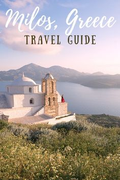 Milos Travel Guide: When To Visit, Where To Stay, Packing Tips & More!