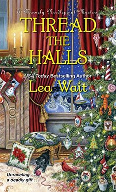 / - Thread the Halls (A Mainely Needlepoint Mystery) by Lea Wait - Escape With Dollycas Into A Good Book Best Mysteries, Cozy Mysteries, Murder Mysteries, Mystery Novels, Mystery Series, Mystery Thriller, Christmas Books, A Christmas Story, White Christmas