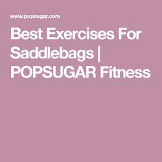 Best Exercises For Saddlebags | POPSUGAR Fitness