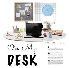 """""""Max on my desk"""" by suelysara ❤ liked on Polyvore featuring art and onmydesk"""