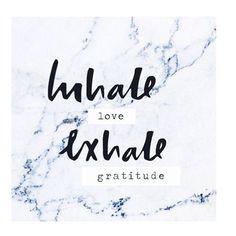 Inhale love and exhale gratitude for you are #blessed! ~ myspiritofyoga.com