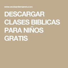 DESCARGAR CLASES BIBLICAS PARA NIÑOS GRATIS                                                                                                                                                                                 Más