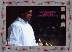 LA PERSONA QUE ELIGIERON PARA CANTAR AL NIÑO JESUS DEL VATICANO 2012.    †♠LOURDES MARIA†♠
