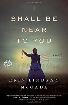 {READING THIS FALL} I Shall Be Near to You by Erin Lindsay McCabe // When I asked my favourite librarian to recommend an engrossing historical fiction for my fall reading list, he didn't hesititate! I Love Books, Great Books, Books To Read, My Books, Erin Lindsay, Civil War Books, Historical Fiction Books, Reading Challenge, Book Lists