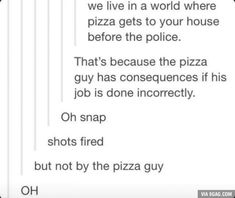 the bullet proof vest was invented by a pizza delivery man. He'd been shot multiple times on the job.