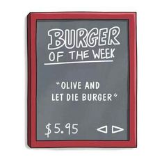 Bob's Burgers / Burger of the Week / Olive and Let Die Burger