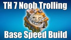 awesome TH 7 Noob Trolling Base Speed Build  I used my 2 years of CoC experience to create an epic Town Hall 7 noob trolling base setup. Clan War Noob Trolling Episode 2: https://www.youtube....http://clashofclankings.com/th-7-noob-trolling-base-speed-build/