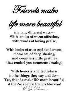Friends make life more beautiful