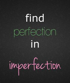 """""""Find perfection in imperfection."""" Blog from New Leaf Wellness about one way to have a happy and healthy mindset."""