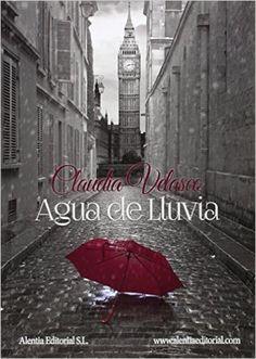Agua de Lluvia: Amazon.es: Claudia Velasco Villegas: Libros