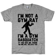 I'm a Gym Sasquatch