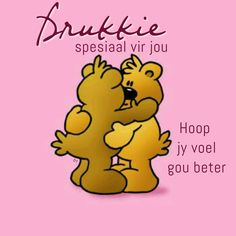 Drukkie spesiaal vir jou, hoop jy voel gou beter Wisdom Quotes, Art Quotes, Quote Art, Birthday Wishes, Birthday Cards, Quotations, Qoutes, Evening Greetings, Afrikaanse Quotes