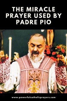 The Miracle Prayer to the Sacred Heart of Jesus used by Padre Pio