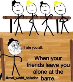 And then because you are the only one there when the teacher walks passed you you can't just blend in Dance Memes, Dance Humor, Dance Quotes, Funny Dance, Dancer Problems, Ballet Quotes, La Bayadere, Dance Tips, Dance Academy